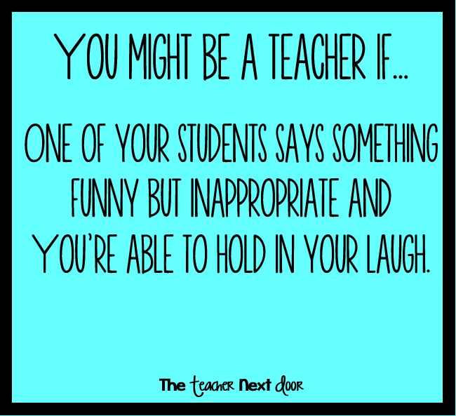This happens so often! Find more teacher humor and a look at the funny side of the classroom at The Teacher Next Door's Teacher Humor Pinterest Board.