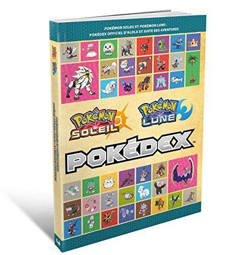 Guide de jeu Pokémon Soleil & Lune : Pokédex officiel d'Alola et suite des aventures: • Un guide des aventures (et des Ultra-Chimères) qui…