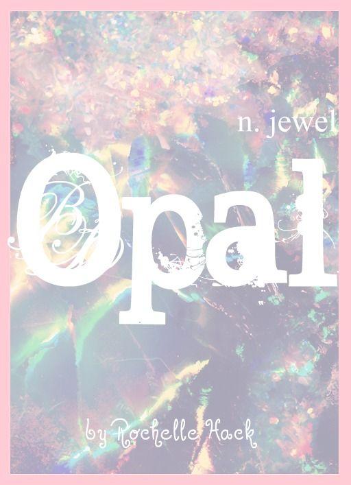Baby Girl Name: Opal. The Birthstone of October. Meaning: Jewel. Origin: Latin; Greek; Sanskrit. http://www.pinterest.com/vintagedaydream/baby-names/
