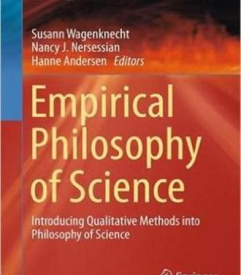 Empirical Philosophy Of Science: Introducing Qualitative Methods Into Philosophy Of Science PDF
