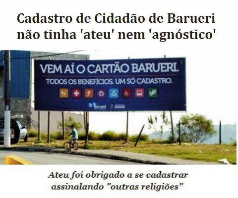 http://www.paulopes.com.br/2014/07/cadastro-de-cidadao-de-barueri-nao-tinha-ateu-nem-agnostico.html