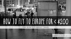 I used to expect to pay over $1000 for round-trip tickets to Europe. Now I'd never pay over $500. And one-way tickets for $200 or less are more common than you'd think.
