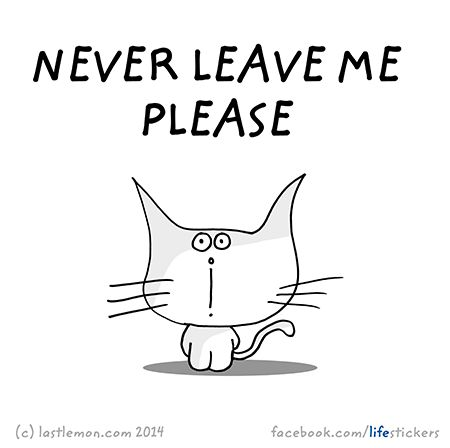 Stickers for Life: Never leave me please