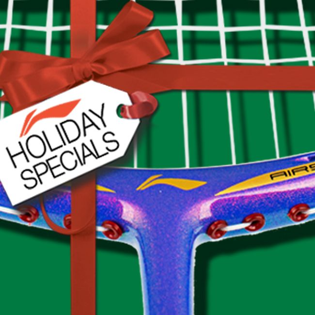 HOLIDAY SPECIALS! Treat the someone you LOVE with the Li-Ning Badminton products you've always wanted this year! We're FULLY STOCKED with one of the largest selections of badminton rackets and equipment anywhere! See your local dealer or visit www.shopbadmintononline.com and #MakeTheChange!