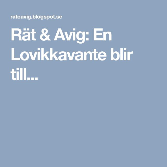 Rät & Avig: En Lovikkavante blir till...
