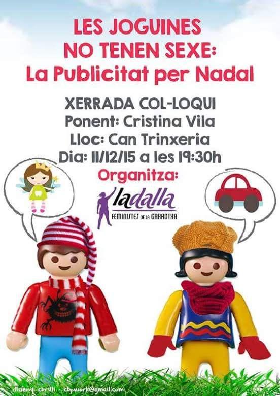 Les joguines no tenen sexe: La publicitat per Nadal. Xerrada Col·loqui organitzat per La Dalla. Can Trinxeria, Olot. 11 de desembre de 2015.