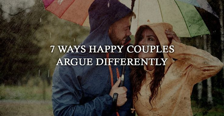 7 Ways Happy Couples Argue Differently