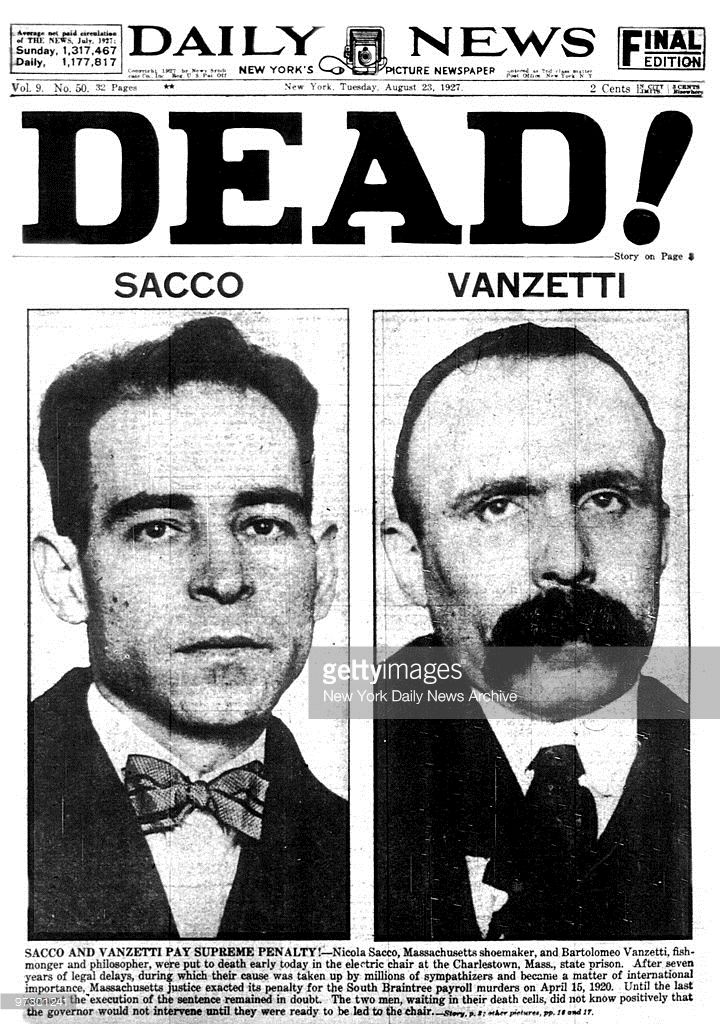Front page of the Daily News dated Aug. 23, 1927 Headline: DEAD! After seven years delay, Nicola Sacco and Bartolomeo Vanzetti are executed at the Charlestown, Mass. state prison for the South Braintree payroll murders committed on April 15, 1920.