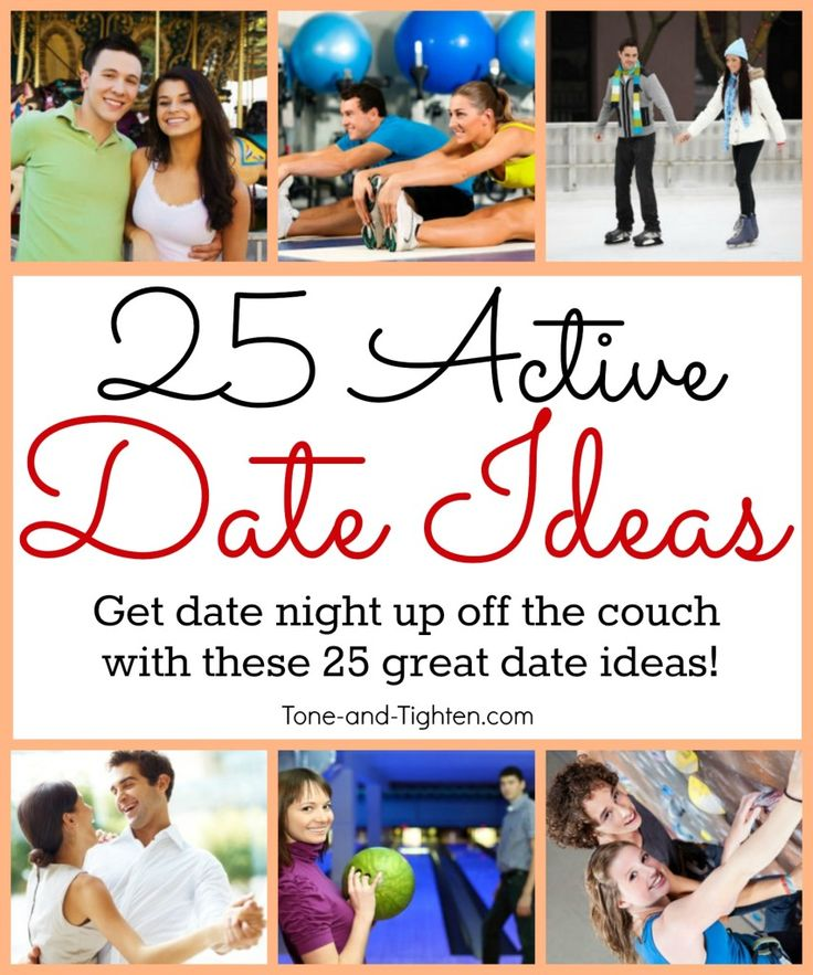 25 Active Date Ideas on Tone-and-Tighten.com - great for a budget too!