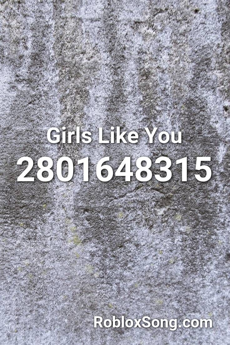 Girls Like You Roblox Id Roblox Music Codes In 2020 Roblox