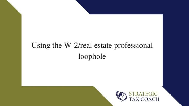 If you qualify to be a real estate professional and your spouse is a W2, any losses that you have on real estate can be offset against the other spouse's W2 income.Find out more about this loophole on our blog.