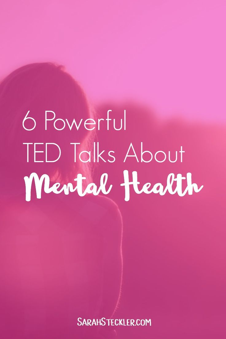 6 Powerful TED Talks About Mental Health – Sarah Steckler | Life & Simplicity Coach