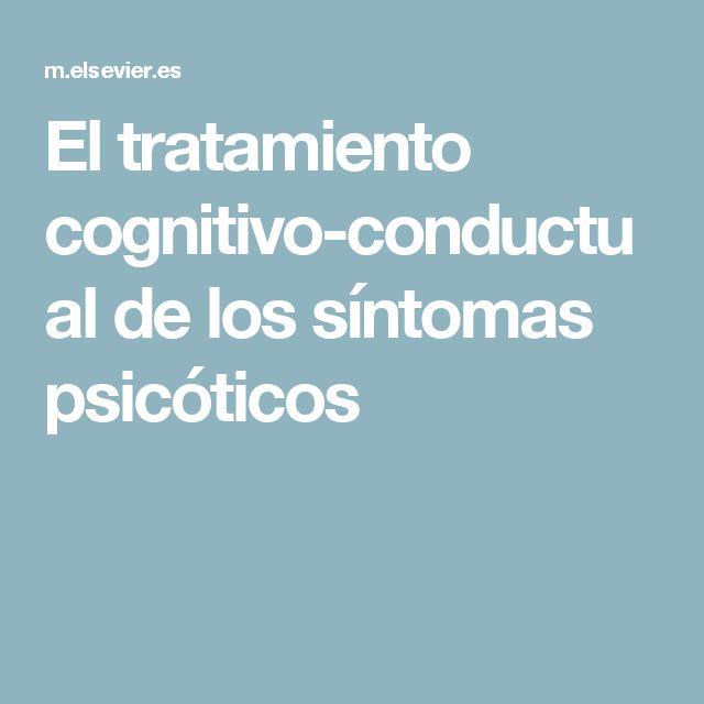 El tratamiento cognitivo-conductual de los síntomas psicóticos