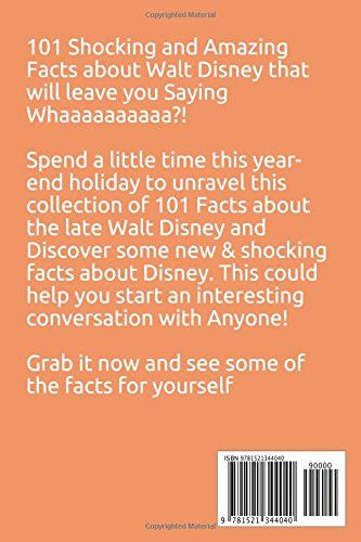 101 Facts... Walt Disney: 101 Facts About Walt Disney You Probably Never Knew (facts101)