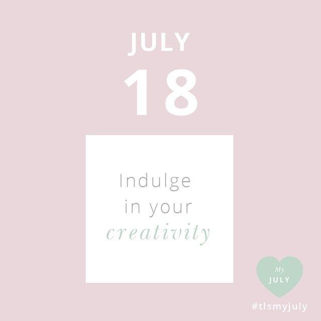 JULY 18: Indulge in your creativity. Block out some time and space to be creative today. Draw a picture, paint the view from your window or dabble in some mandala drawing and feel the connection to your inner-child in this space just for you. We've linked to a few creative tutorials of ours on our Facebook too! Share your creative moments with us today - #tlsmyjuly.