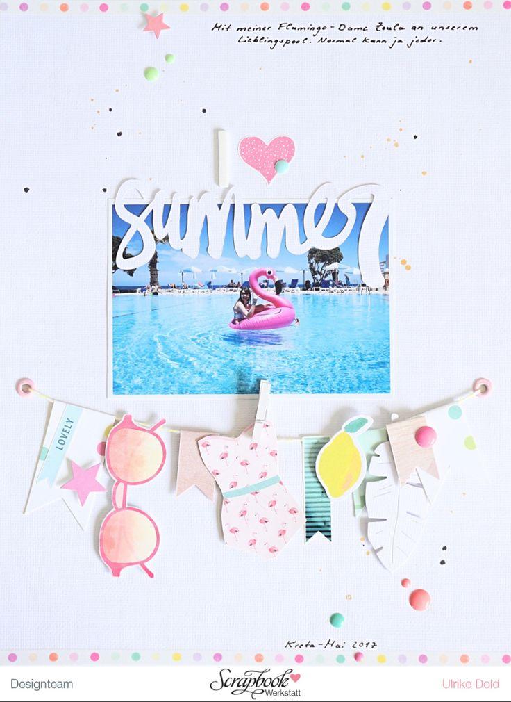 """Layout """"I love summer"""" - Scrapbook Werkstatt Juli Kit 2017 """"Glühwürmchen"""" - Ulrike Dold"""