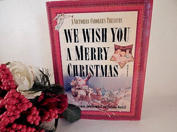 We Wish You a Merry Christmas Victorian Caroler's Treasury Song Book Piano Music Illustrated Holiday Keepsake Gift Book