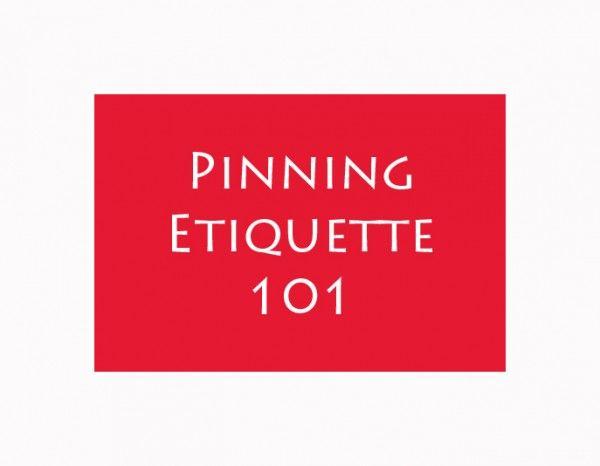 Pinning Etiquette  Please read board