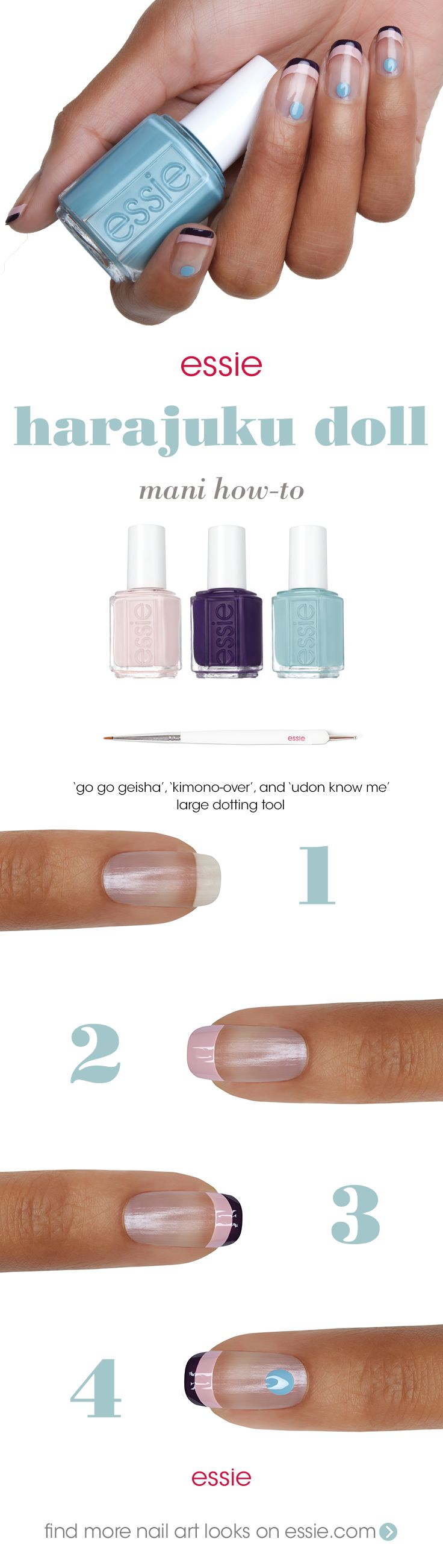 doll up your mani with this 'harajuku doll' take on a French tip  step 1: Apply thin layer of first base base coat. step 2: Using 'go go geisha', create an arc across the free edge of the nail.. step 3: Using 'kimono over', create a thinner arc on top. step 4: Use a large dotting tool to create a dot of 'udon know me' at the base of the nail. seal with essie top coat.