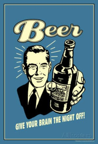 Beer Give Your Brain The Night Off Funny Retro Poster Poster at AllPosters.com