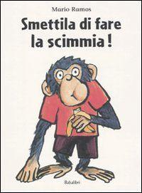 Smettila di fare la scimmia! di Mario Ramos http://www.amazon.it/dp/8883622243/ref=cm_sw_r_pi_dp_Ta6tub0GFHF74