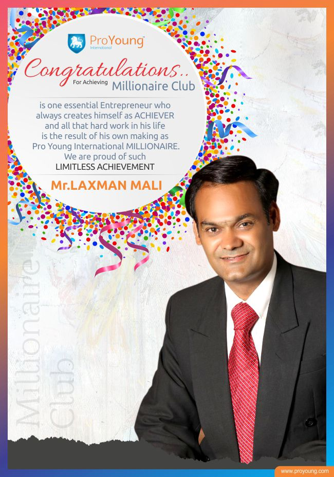 ProYoung Int Millionaire Club - Mr.Laxman Mali is one essential Entrepreneur who always creates himself as achiever and all that hard work in his life is the result of his own making as ProYoung Int Millionaire. We are proud of such Limitless achievement. Congratulations and all the best.