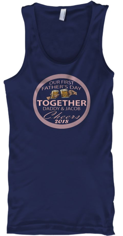 1b94a020 Our First Father's Day Together Navy T-Shirt Front #PapaTShirt  #FatherTShirts #DadTShirts #TShirt #sawazo #FathersDay #papa #daddyshirts  #son #daughter ...