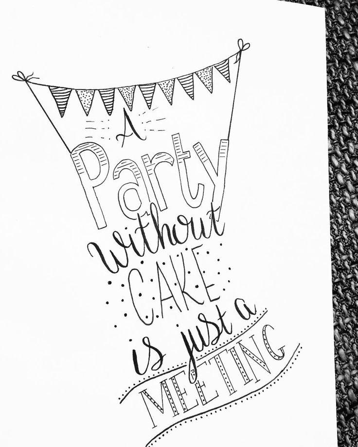 """132 vind-ik-leuks, 6 reacties - Claire van den Berg (@lettersbyberg) op Instagram: """" A Party without cake is just a meeting """""""