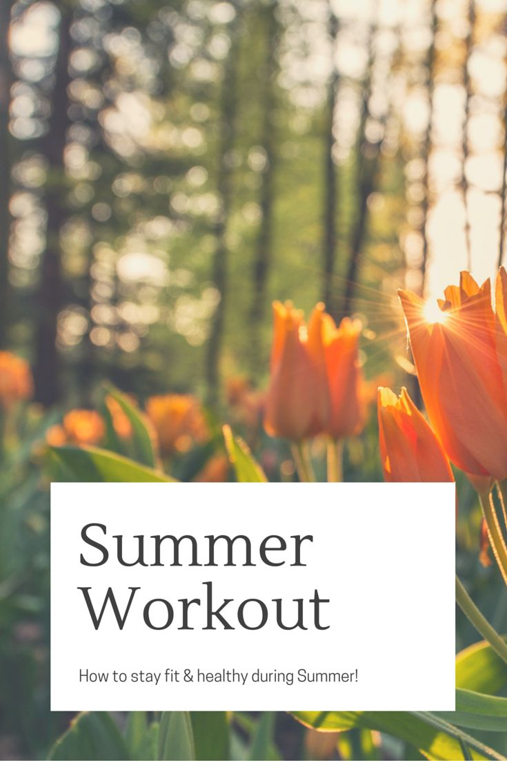 Get fit and healthy for the summer! Visit https://samanthacarraro.wordpress.com/2016/06/23/staying-fit-and-healthy-during-summer/ and find out how | Workout | Summer | Tutorial | Fitness