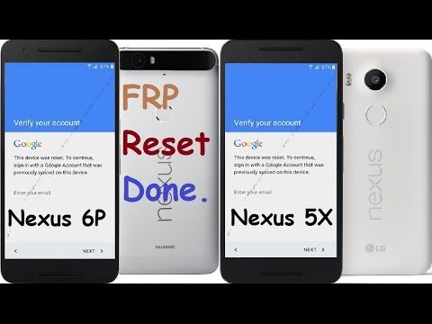 How to Bypass Verify Google Account On your Nexus 6P , 5X & More