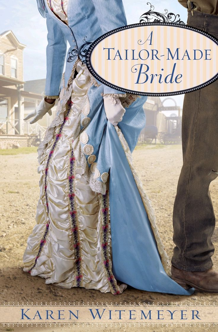 One Of The Most Favorite Christian Romance Novels I've Read! A Tailormade  Bride: Karen Witemeyer