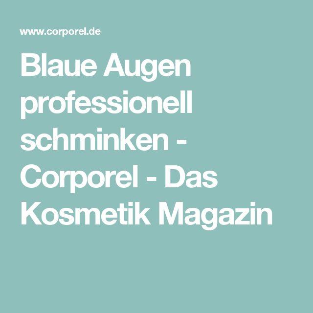 Blaue Augen professionell schminken - Corporel - Das Kosmetik Magazin