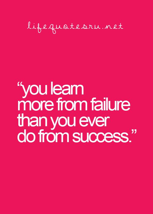 best success and failure quotes ideas failure your failures teach you valuable lessons
