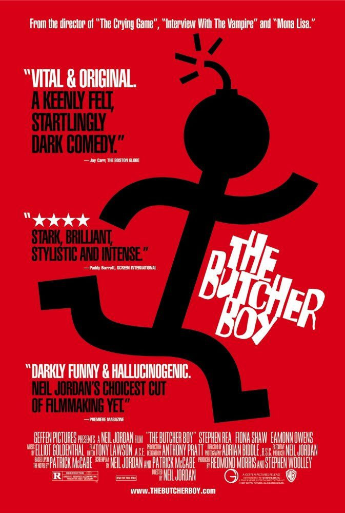 The Butcher Boy (1997) ... Francie Brady (Eamonn Owens), a 12-year-old boy who retreats into a violent fantasy world to escape the reality of his dysfunctional family. His mother (Aisling O'Sullivan) is suicidal, and his alcoholic father (Stephen Rea) has little to do with him. As his circumstances worsen, his sanity deteriorates and he begins acting out, with increasing brutality. (21-May-2017)