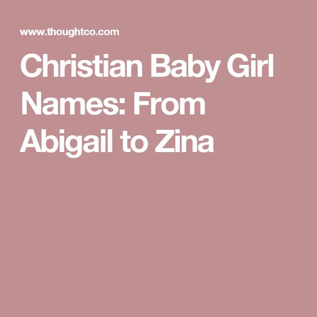 Christian Baby Girl Names: From Abigail to Zina