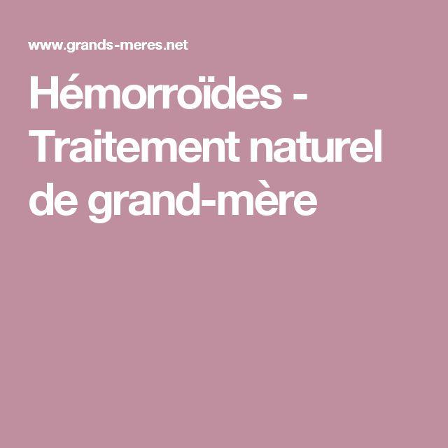 Hémorroïdes - Traitement naturel de grand-mère