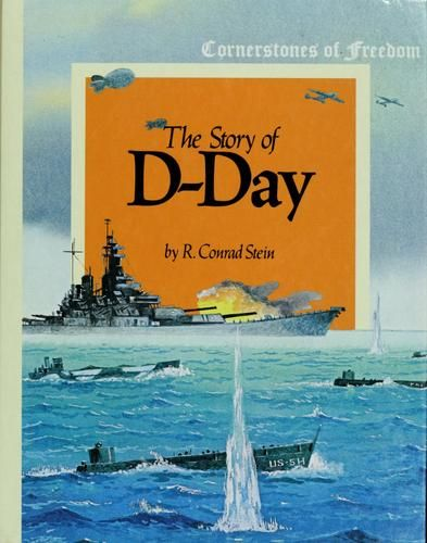The story of D-Day by R. Conrad Stein, 32 pgs.