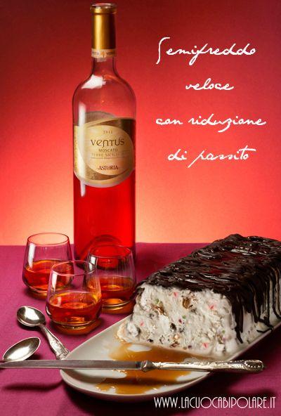 http://www.lacuocabipolare.it/semifreddo-veloce-con-riduzione-di-passito/ #chocolate #dessert #nofuss #recipe #semifreddo #passito #sweetwine #dolci #candiedfruits #nuts