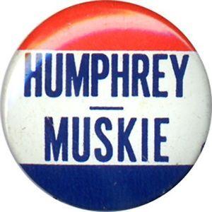 hubert humphrey 1968 | Details about 1968 Hubert HUMPHREY Edmund MUSKIE Campaign Logo Button ...