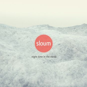 Sloum's Night Time In The Owsla EP [stream/free download].