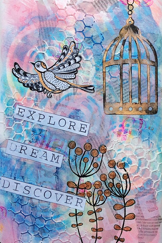 Mixed Media, Art Journal, Journal Page, stamping, StaZon, zentangle bird, stencils, modeling paste, mod podge, cutting die, Tim Holtz, Bird Cage, gelli plate, acrylic paint, acrylverf, Distress ink, Posca pen, Explore, Dream, Discover