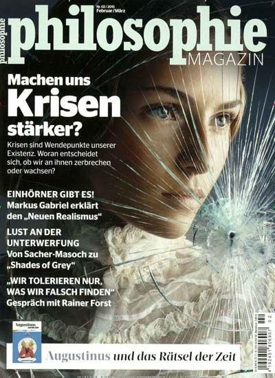 Machen uns Krisen stärker? Gefunden in: Philosophie Magazin, Nr. 2/2015