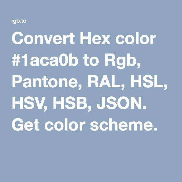 hex color to rgb pantone ral hsl and hsb formats convert it to json format and generate color schemes for your design