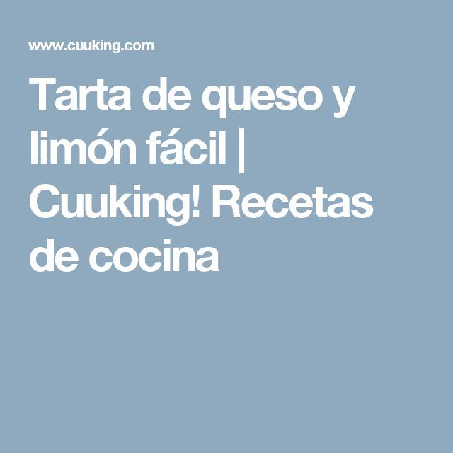 Tarta de queso y limón fácil | Cuuking! Recetas de cocina