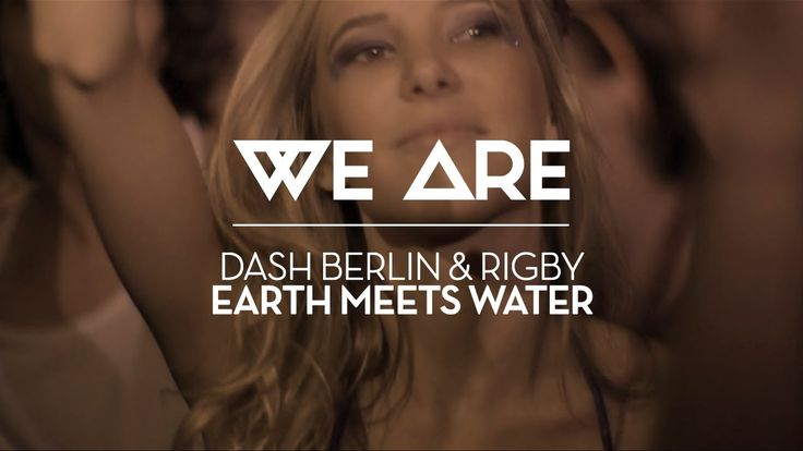 Earth Meets Water by Dash Berlin and Rigby