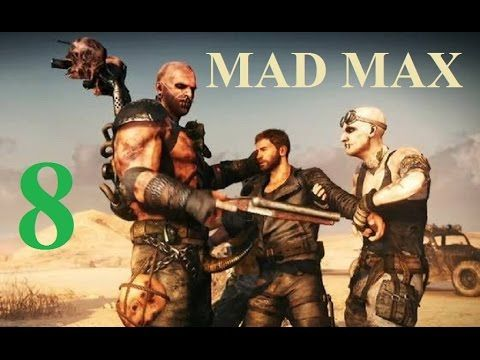 Mad Max PS4 - Maxy Long Gameplay {8} No commentary 1080p