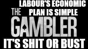 Labour's economic plan - shit or bust