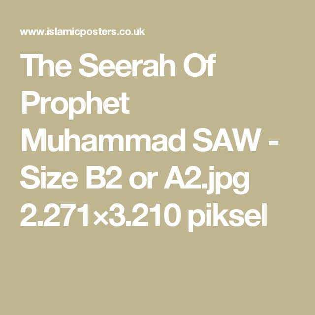 The Seerah Of Prophet Muhammad SAW - Size B2 or A2.jpg 2.271×3.210 piksel