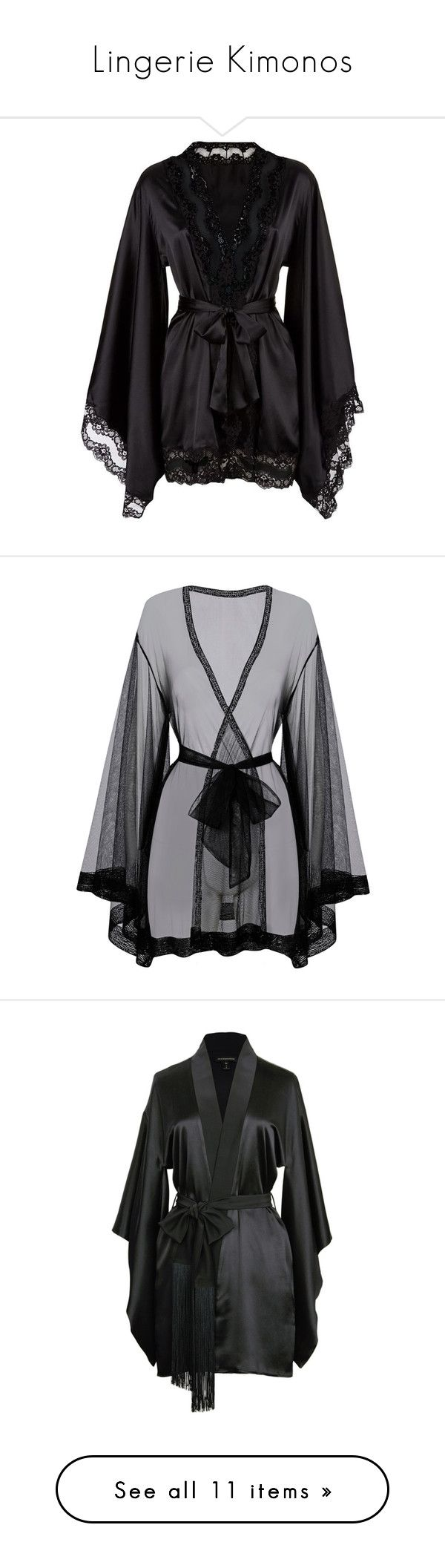 """Lingerie Kimonos"" by yandereotaku ❤ liked on Polyvore featuring intimates, robes, lingerie, pajamas, dresses, underwear, kimono robe, agent provocateur lingerie, black kimono robe and black robe"