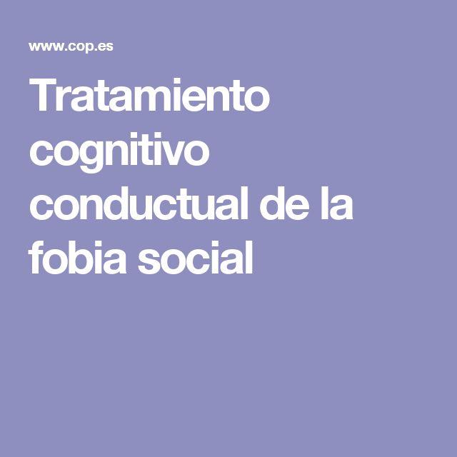Tratamiento cognitivo conductual de la fobia social